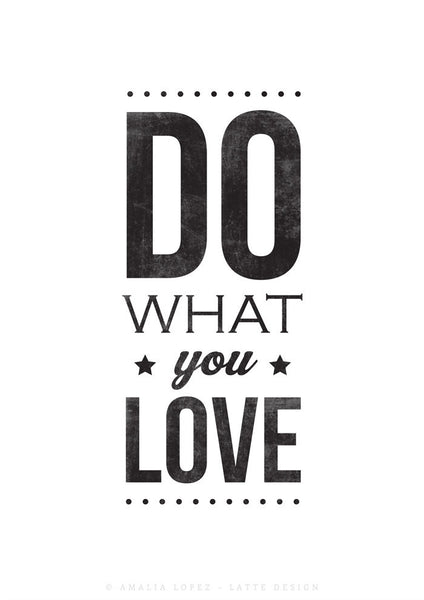 Set of 2 prints. Do what you love & Love what you do. Black and white print - Latte Design  - 4