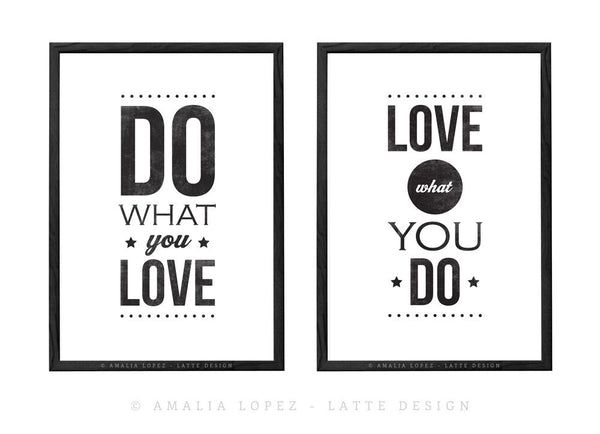 Love what you do. Black and white typography print - Latte Design  - 5
