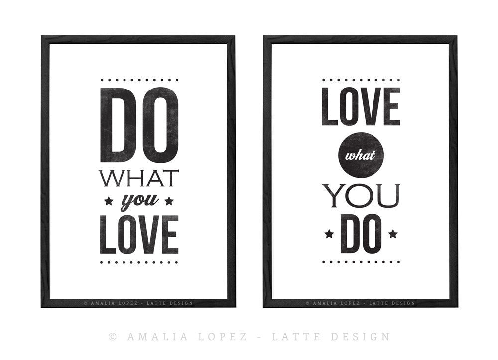 Set of 2 prints. Do what you love & Love what you do. Black and white print - Latte Design  - 1