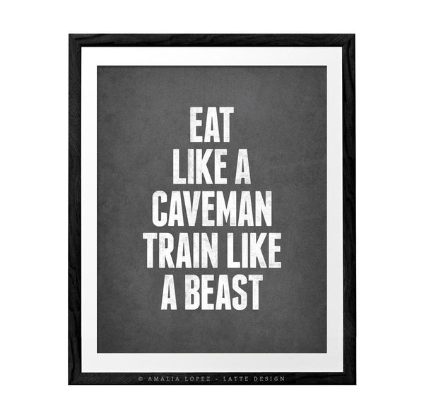 Eat like a caveman train like a beast. Motivational print. LD10019 - Latte Design  - 1
