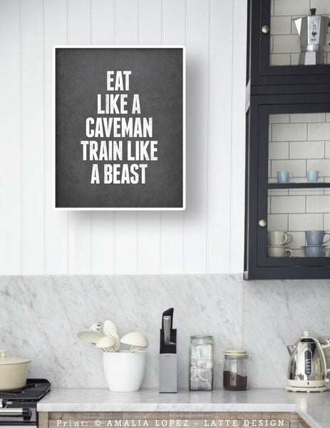 Eat like a caveman train like a beast. Motivational print. LD10019 - Latte Design  - 4