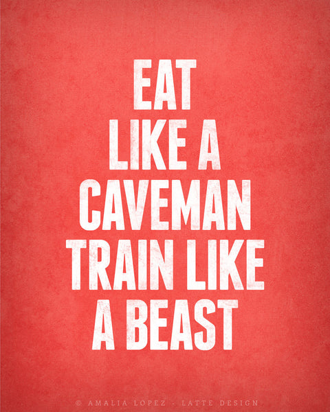 Eat like a caveman train like a beast. Motivational print. LD10019 - Latte Design  - 5