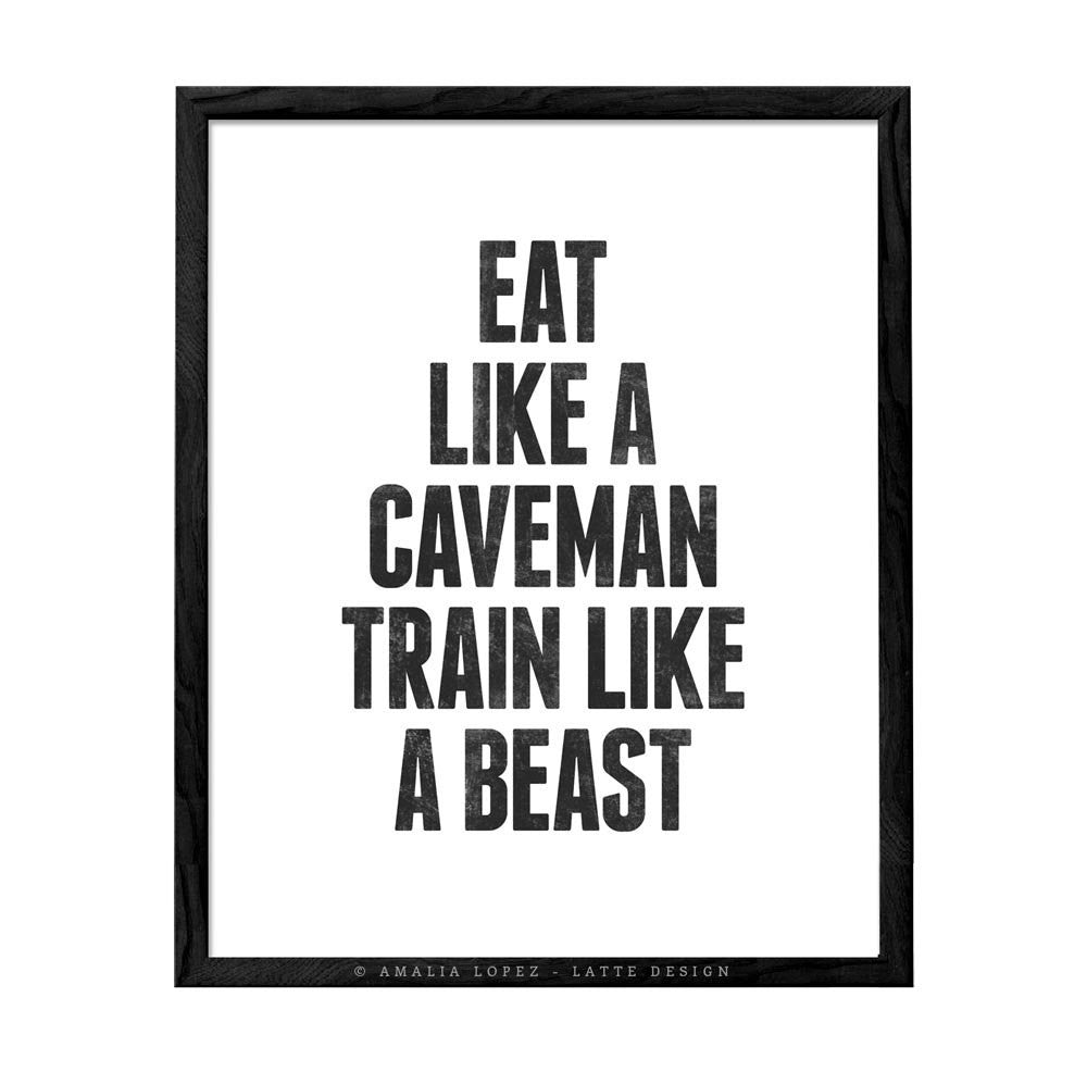 Eat like a caveman train like a beast. Motivational print. LD10019 - Latte Design  - 2