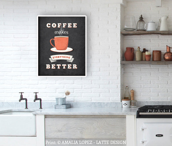 Coffee makes everything better. Gray Coffee print - Latte Design  - 2