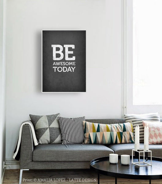 Be awesome today. Black and white motivational print - Latte Design  - 3