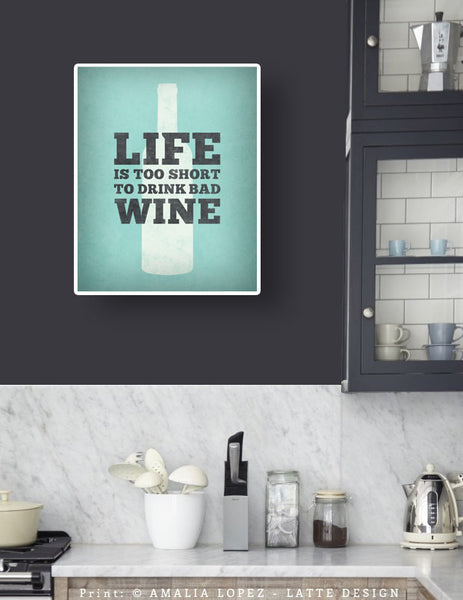 Life is too short to drink bad wine. Wine print Wine poster Wine quote print red Kitchen wall art red kitchen print kitchen wine wall art - Latte Design  - 3