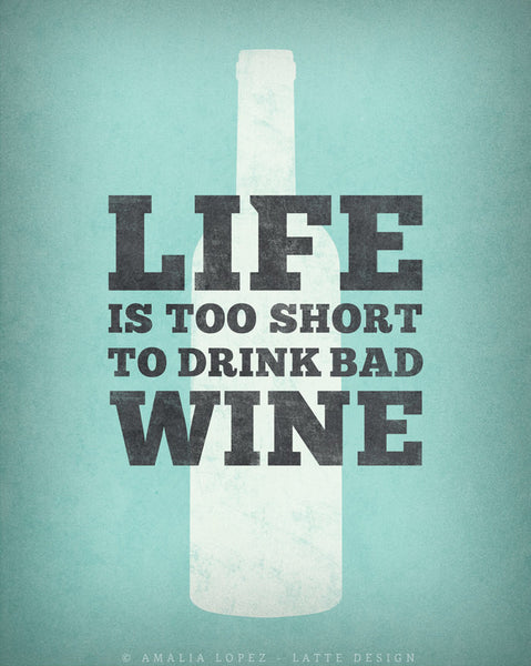Life is too short to drink bad wine. Mint kitchen print - Latte Design  - 6