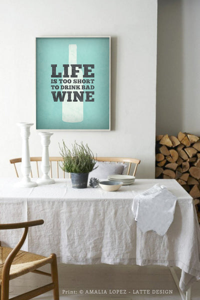 Life is too short to drink bad wine. Mint kitchen print - Latte Design  - 3