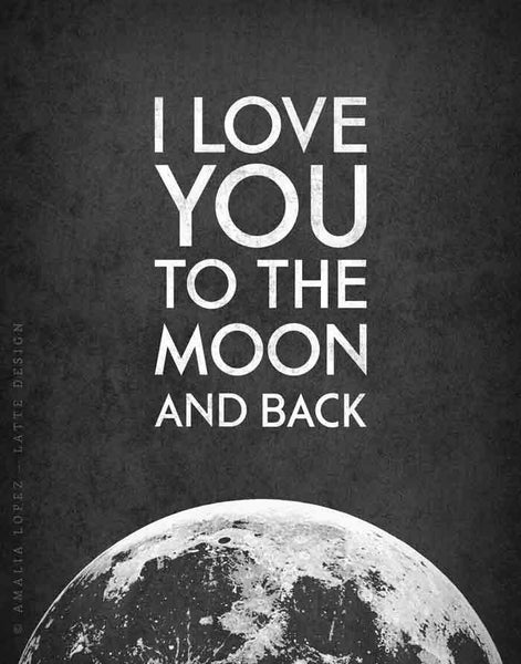 I Love You to the Moon and Back. Black and white print - Latte Design  - 4