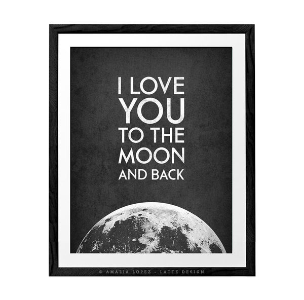 I Love You to the Moon and Back. Black and white print - Latte Design  - 1