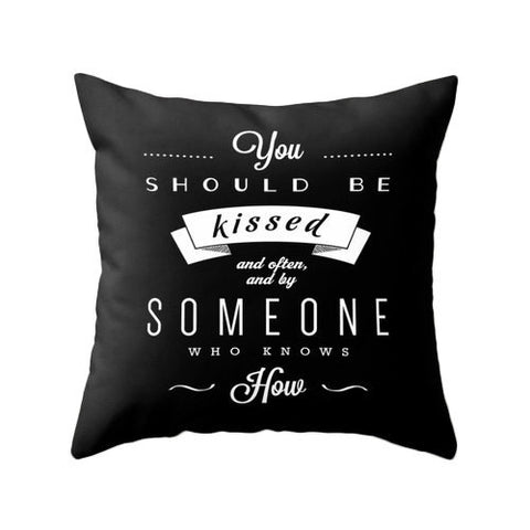 You should be kissed... Gone with the wind quote pillow cover Decorative cushion cover black and white throw pillow love quote love cushion - Latte Design  - 1