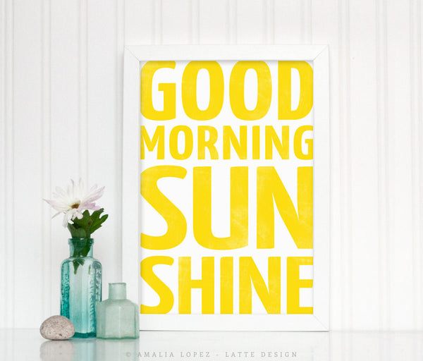Good morning sunshine. Yellow typography print - Latte Design  - 2