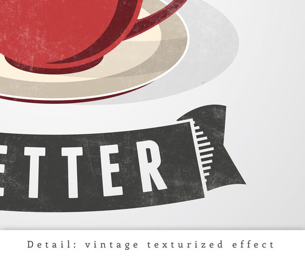 Coffee makes it better. Coffee print Coffee poster Coffee quote print retro coffee poster vintage poster coffee wall art typography print - Latte Design  - 5