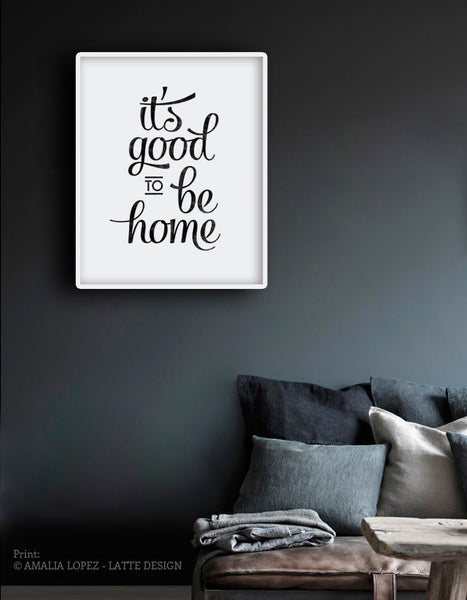 It's good to be home. Black and white typography print - Latte Design  - 3