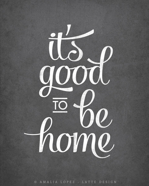 It's good to be home. Gray typography print - Latte Design  - 6