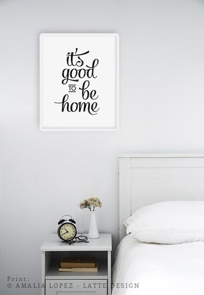 It's good to be home. Black and white typography print - Latte Design  - 5