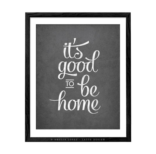It's good to be home. Gray typography print - Latte Design  - 1