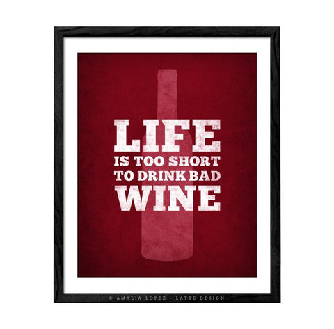Life is too short to drink bad wine. Wine print Wine poster Wine quote print red Kitchen wall art red kitchen print kitchen wine wall art - Latte Design  - 1
