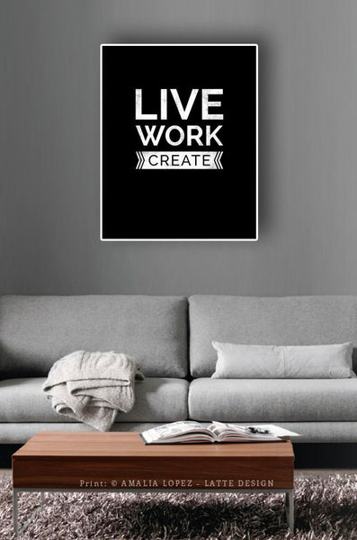 Live work create. Black and white typography print - Latte Design  - 2