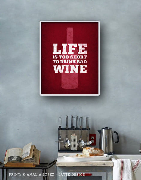 Life is too short to drink bad wine. Wine print Wine poster Wine quote print red Kitchen wall art red kitchen print kitchen wine wall art - Latte Design  - 2