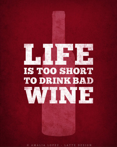 Life is too short to drink bad wine. Wine print Wine poster Wine quote print red Kitchen wall art red kitchen print kitchen wine wall art - Latte Design  - 4