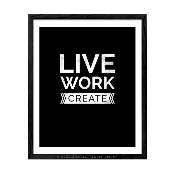 Live work create. Black and white typography print - Latte Design  - 1