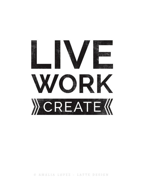 Live work create. Black and white typography print - Latte Design  - 5