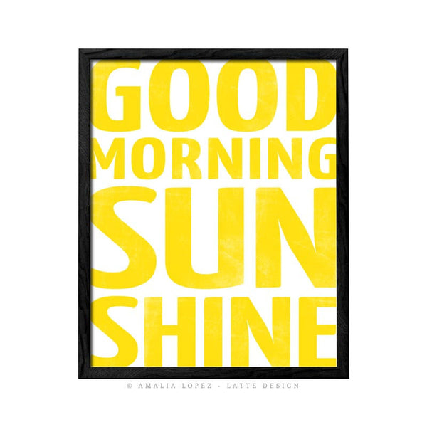Good morning sunshine. Yellow typography print - Latte Design  - 1