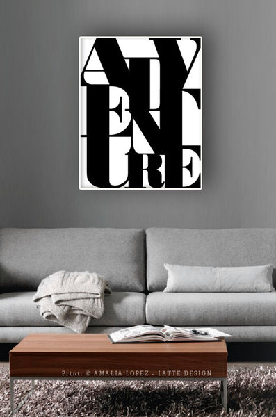 Adventure print. Black and white typography print - Latte Design  - 2