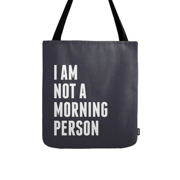 I am not a morning person. Black typography tote bag