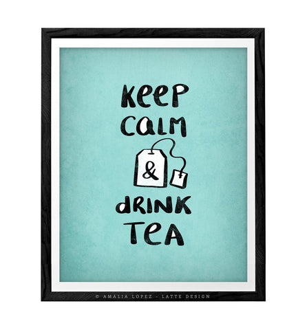Keep calm and drink tea. Blue kitchen print