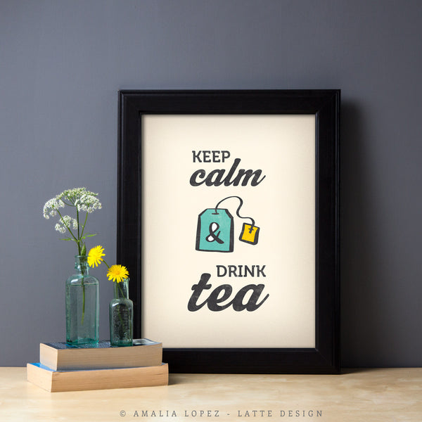 Keep calm and drink tea. Teal kitchen print - Latte Design  - 2
