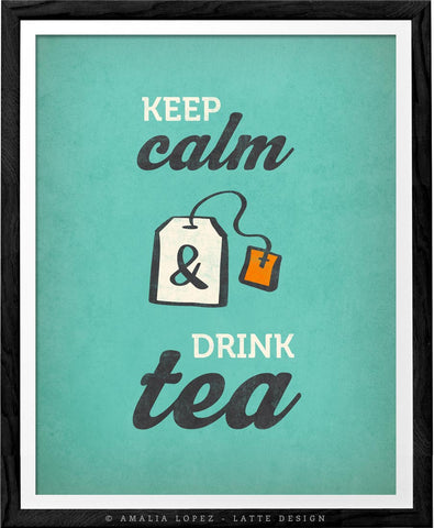 Keep calm and drink tea. Teal kitchen print