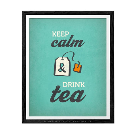 Keep calm and drink tea. Teal kitchen print - Latte Design  - 1