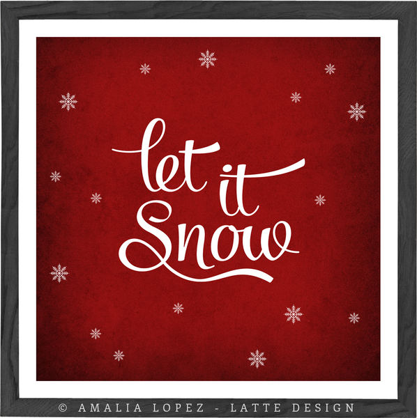 Let it snow. Winter red typography print