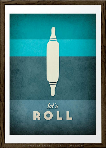 Let's roll. Teal kitchen print