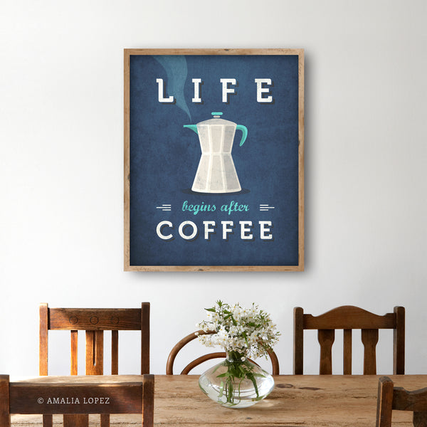 Life begins after coffee print. Blue kitchen print