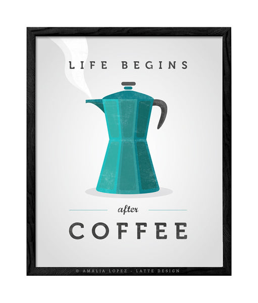 Life begins after coffee print. Teal kitchen print - Latte Design  - 1