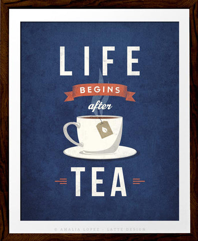 Life begins after tea print. Blue retro kitchen print