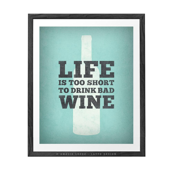 Life is too short to drink bad wine. Wine print Wine poster Wine quote print red Kitchen wall art red kitchen print kitchen wine wall art - Latte Design  - 5