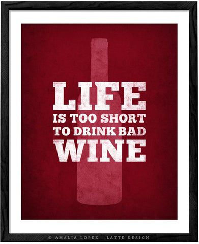 Life is too short to drink bad wine. Red kitchen print