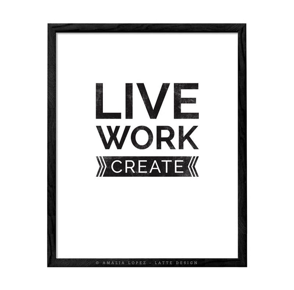 Live work create. Black and white typography print - Latte Design  - 4