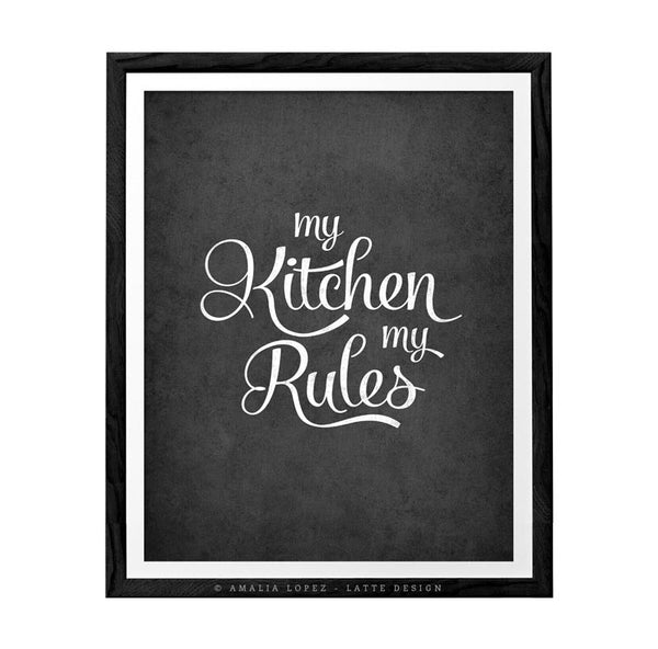 My kitchen my rules. Black and white typography print. LD10018 - Latte Design  - 2