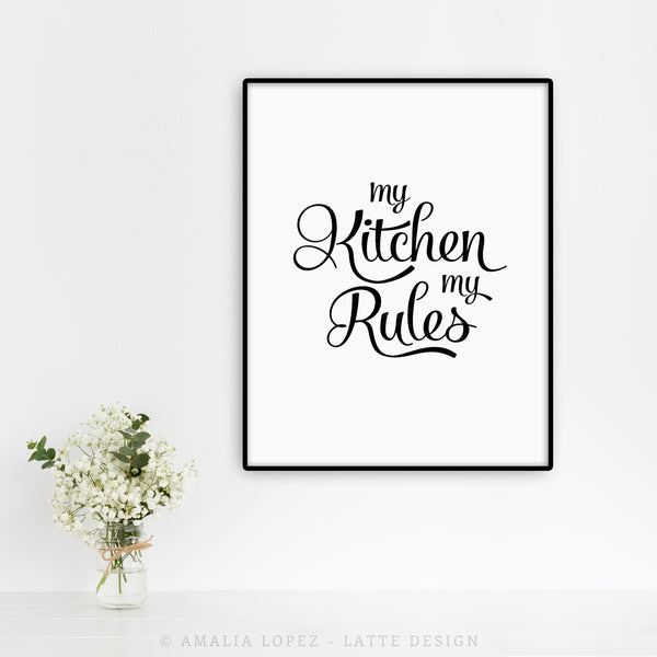 My kitchen my rules. Black and white typography print. LD10018