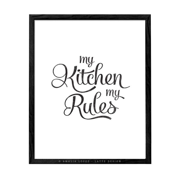My kitchen my rules. Black and white typography print. LD10018 - Latte Design  - 1