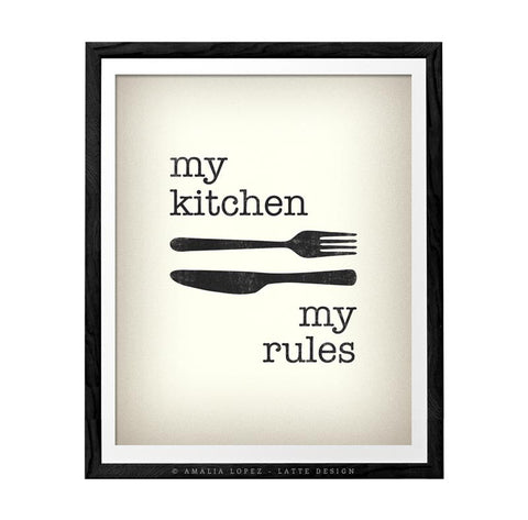 My kitchen my rules. Cream typography print. LD10017 - Latte Design  - 1