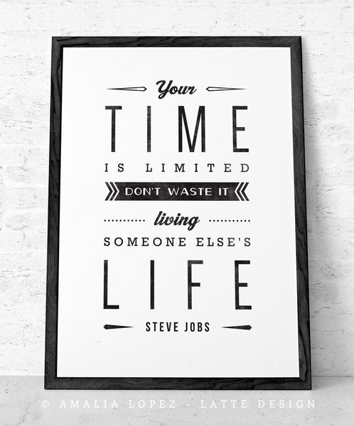 Your time is limited... Steve Jobs quote. Black and white motivational print - Latte Design  - 2