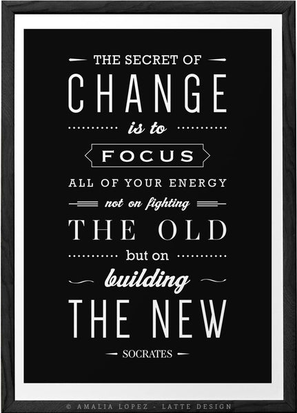 The secret of change ... Socrates quote print. Black and white motivational print