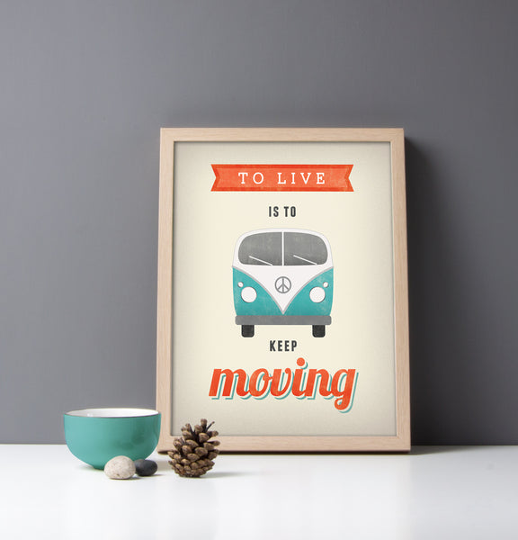 To live is to keep moving. VW print. Cream motivational print - Latte Design  - 2