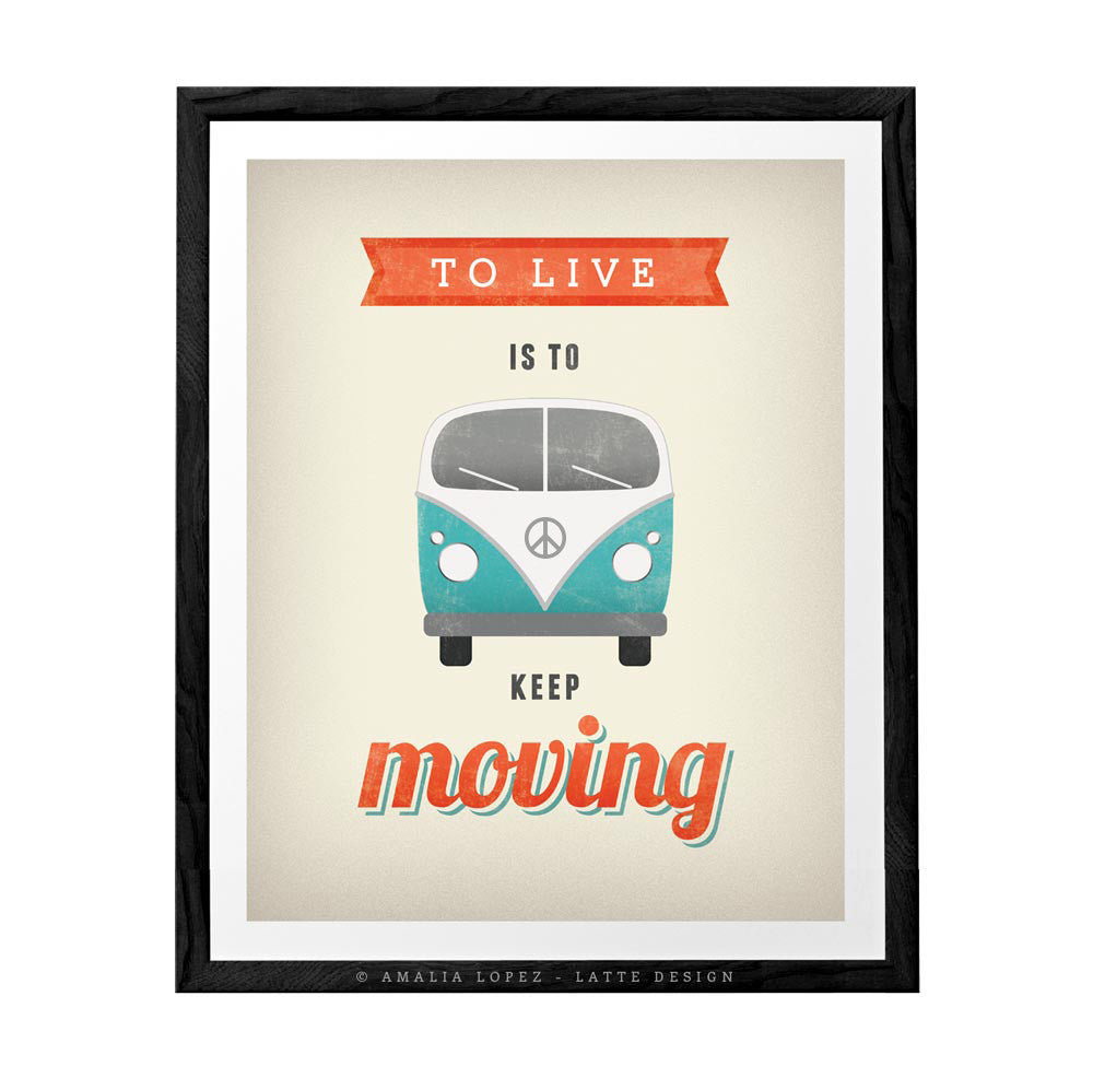 Vw Quote To Live Is To Keep Movingvw Printcream Motivational Print